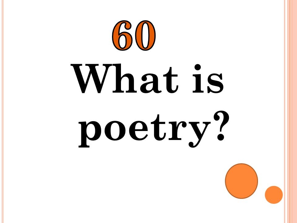 60 What is poetry