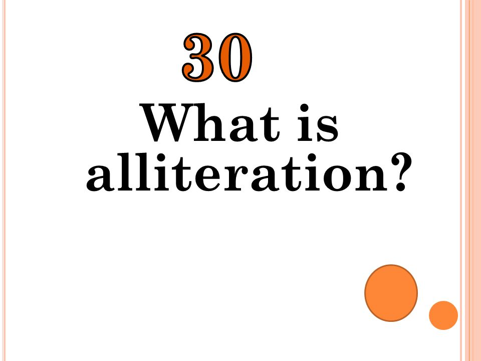 30 What is alliteration