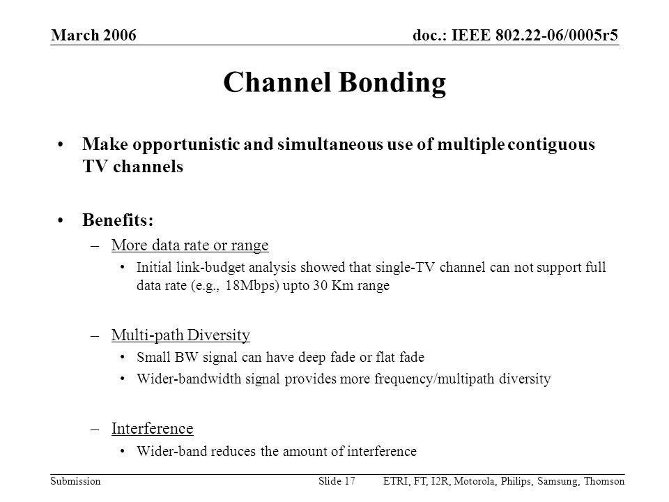 March 2006 Channel Bonding. Make opportunistic and simultaneous use of multiple contiguous TV channels.