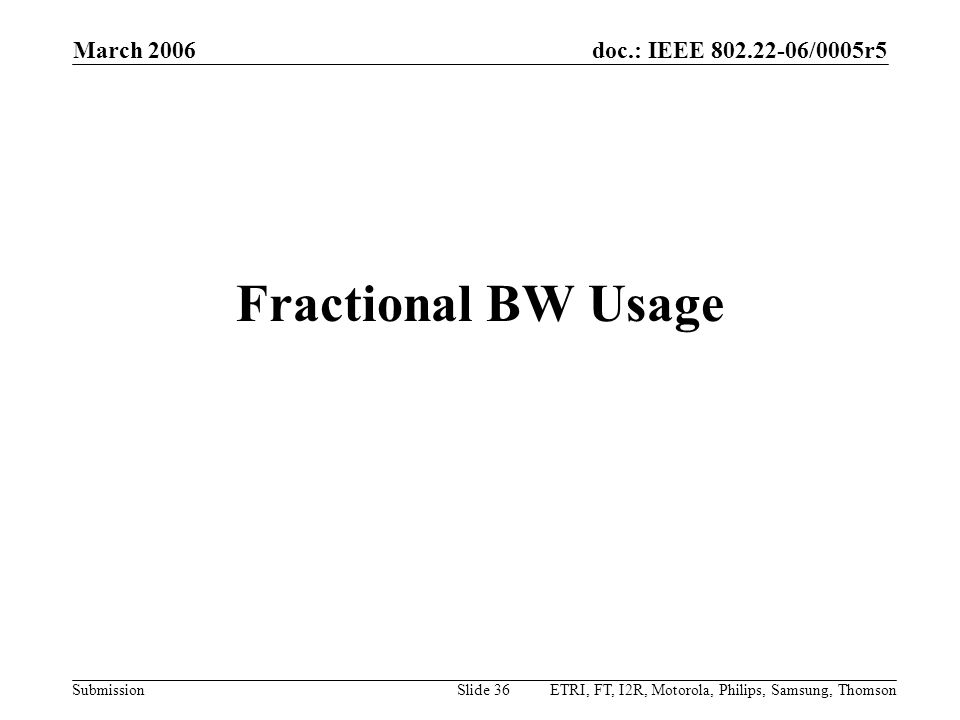 Fractional BW Usage March 2006 Month Year doc.: IEEE 802.22-yy/xxxxr0