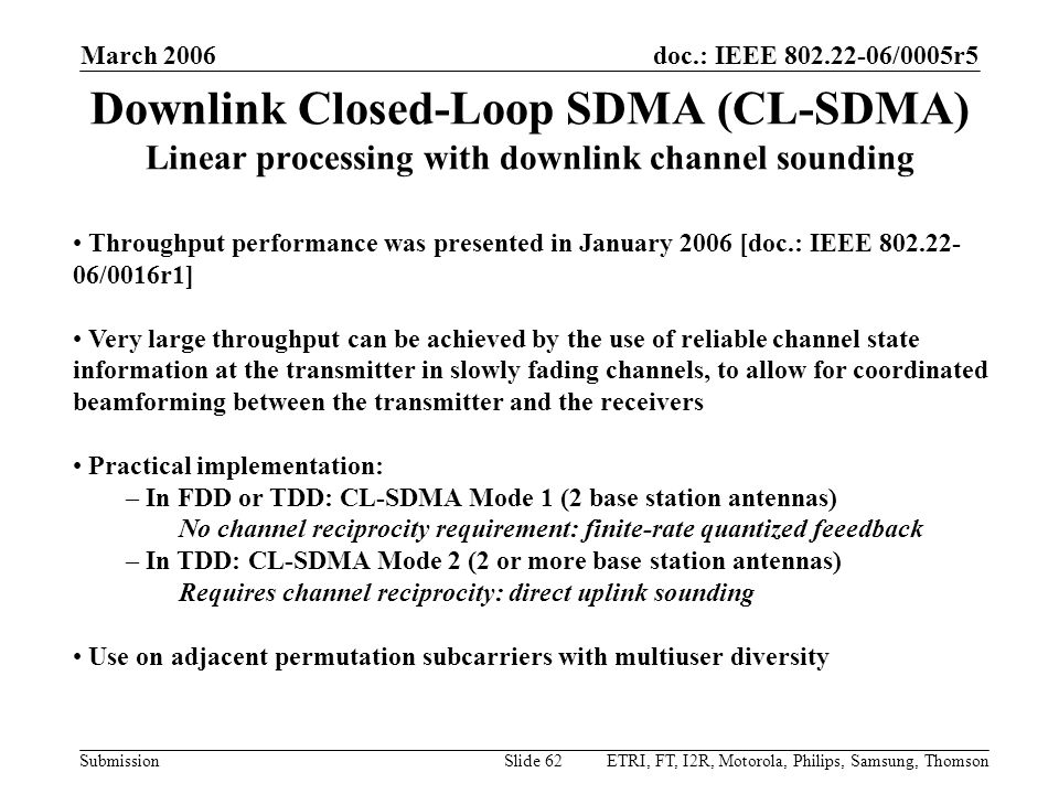 March 2006 Downlink Closed-Loop SDMA (CL-SDMA) Linear processing with downlink channel sounding.