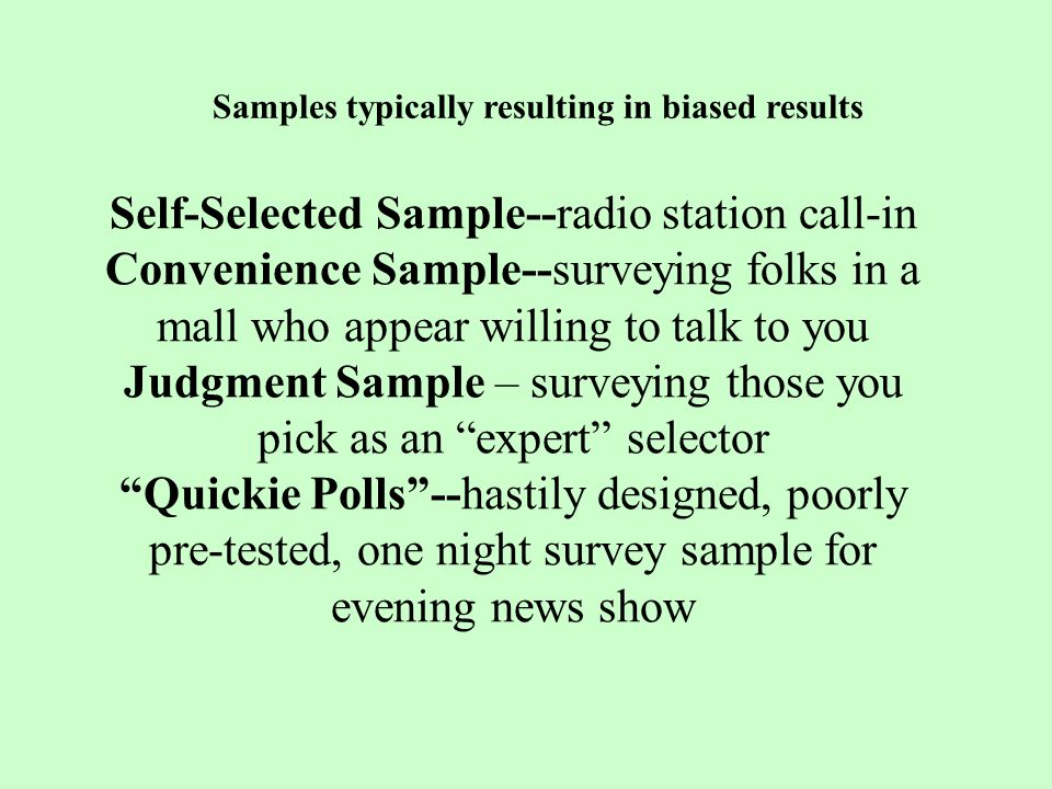 Samples typically resulting in biased results