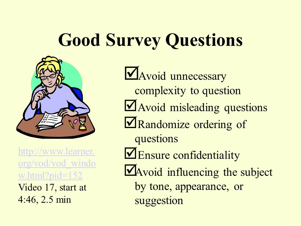 Good Survey Questions Avoid unnecessary complexity to question