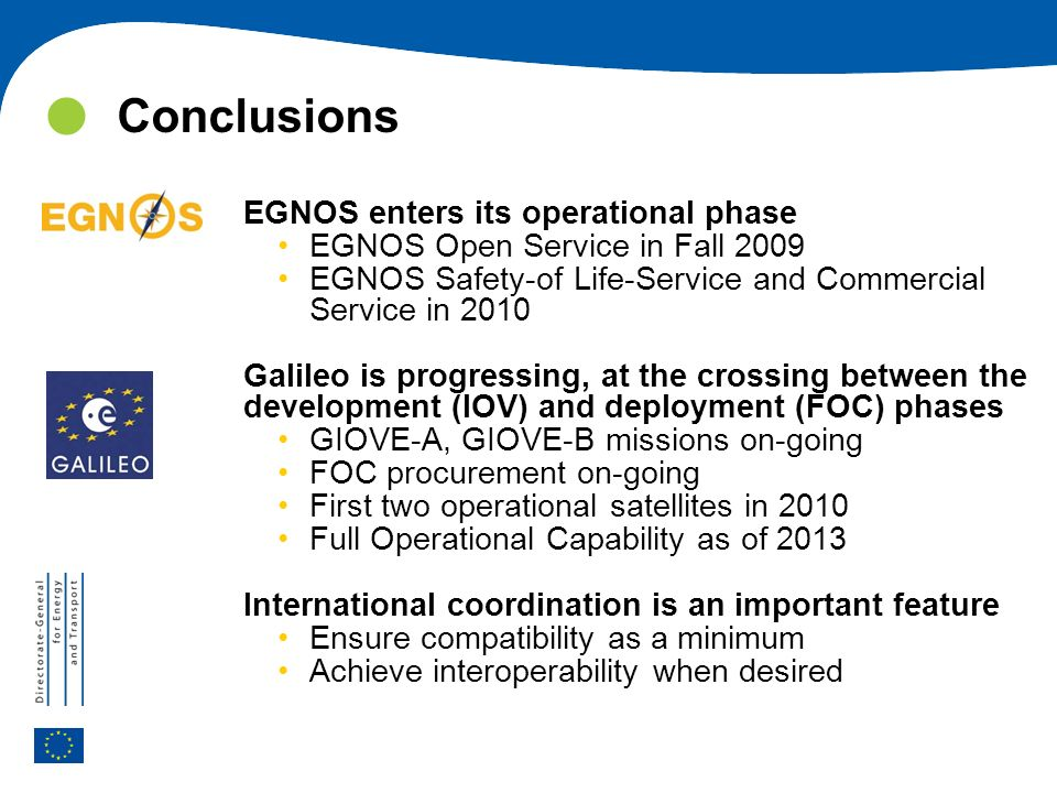 Conclusions EGNOS enters its operational phase