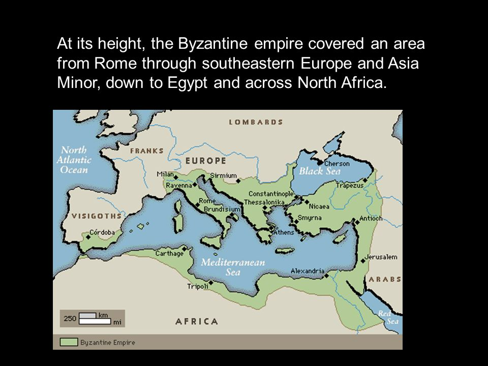 At its height, the Byzantine empire covered an area from Rome through southeastern Europe and Asia Minor, down to Egypt and across North Africa.