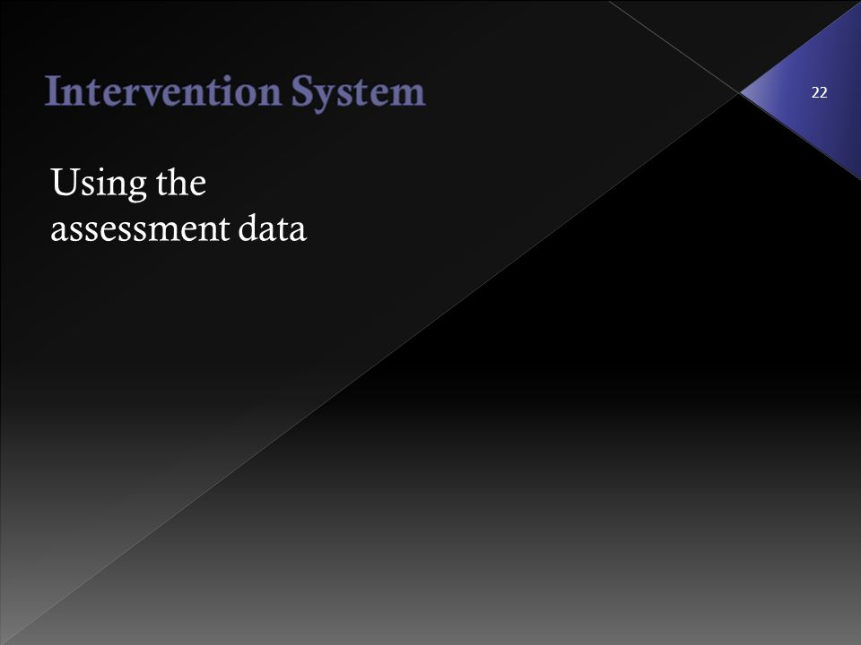 Intervention System Using the assessment data