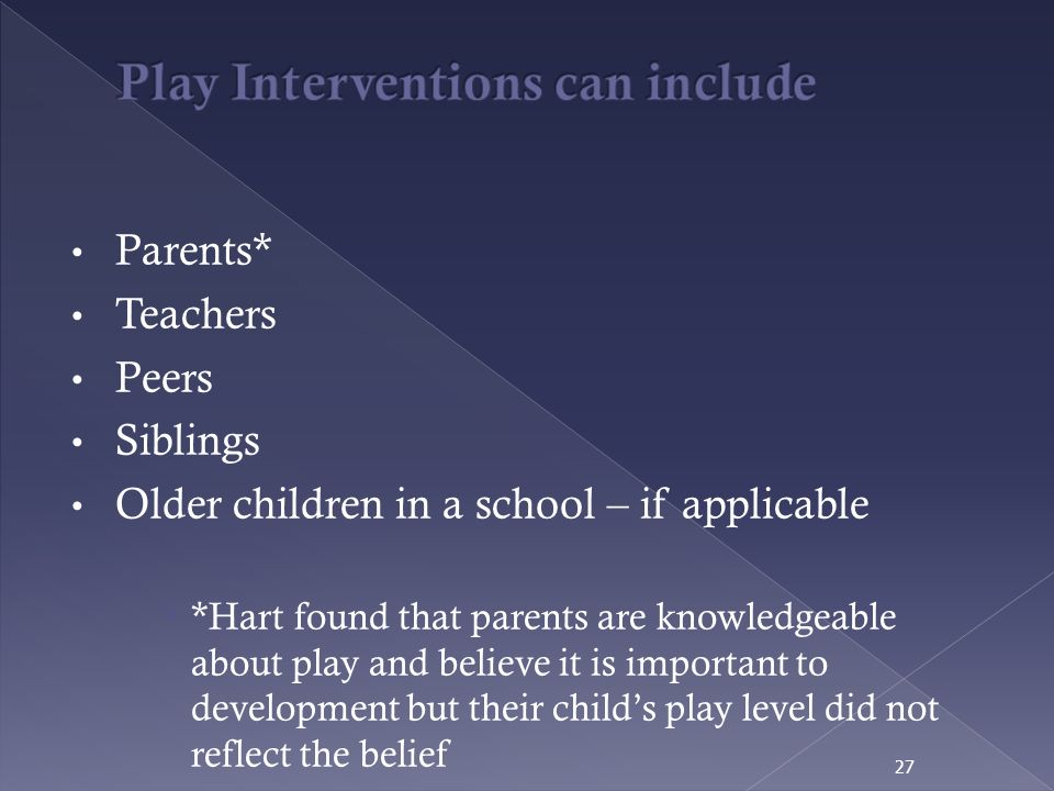 Play Interventions can include