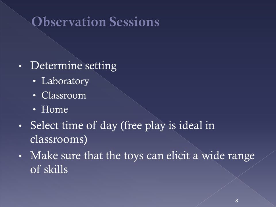 Observation Sessions Determine setting