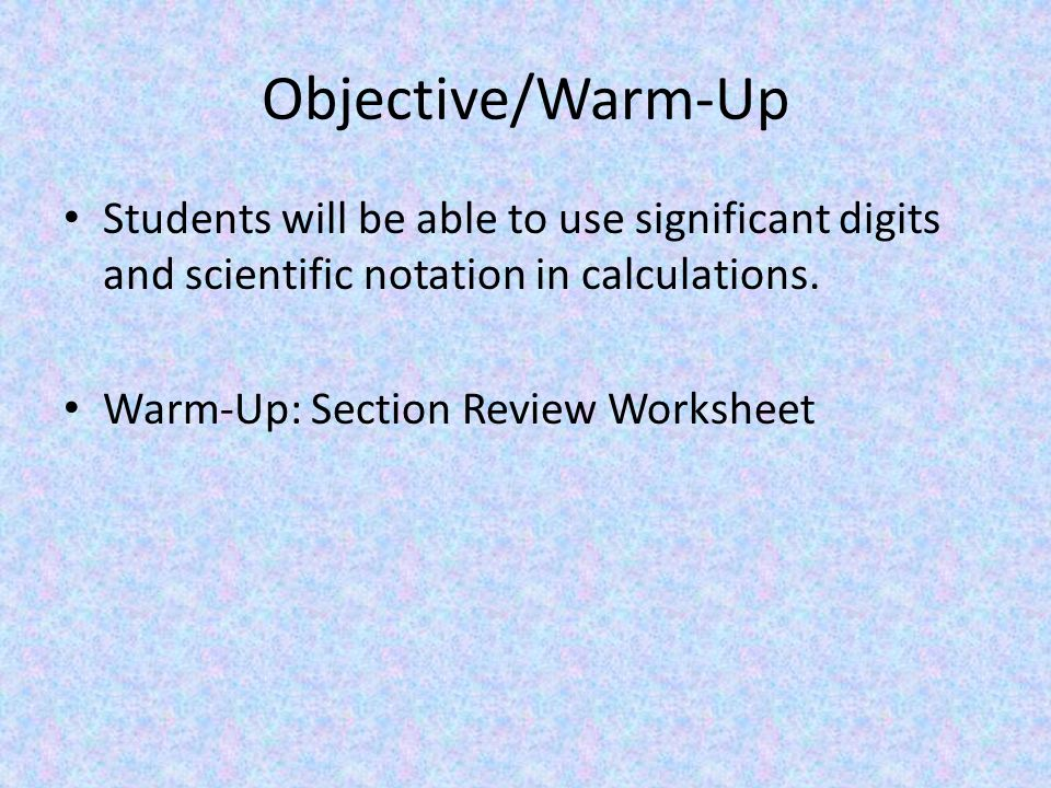 Using Scientific Measurements Ppt Video Online Download. Objectivewarmup Students Will Be Able To Use Significant Digits And Scientific Notation. Worksheet. Significant Figures Calculations Worksheet Doc At Clickcart.co