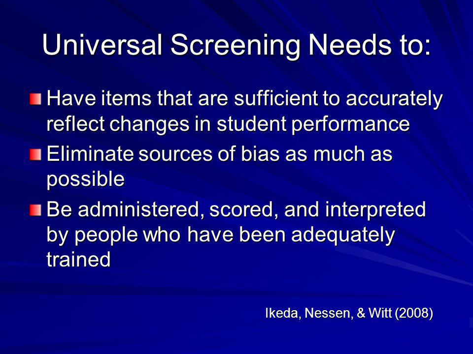 Universal Screening Needs to:
