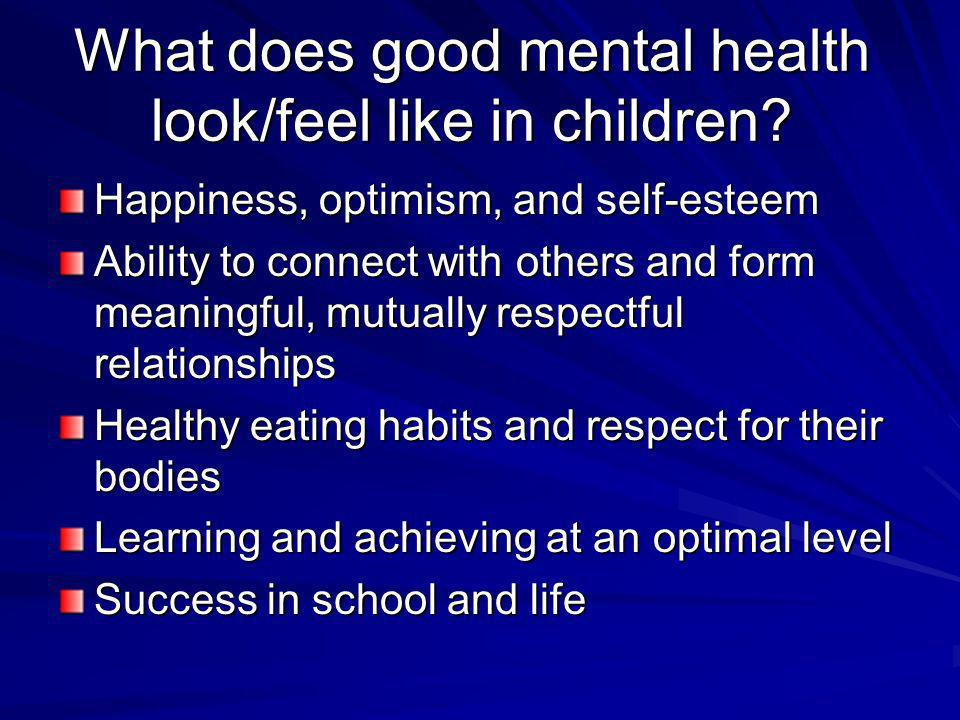 What does good mental health look/feel like in children