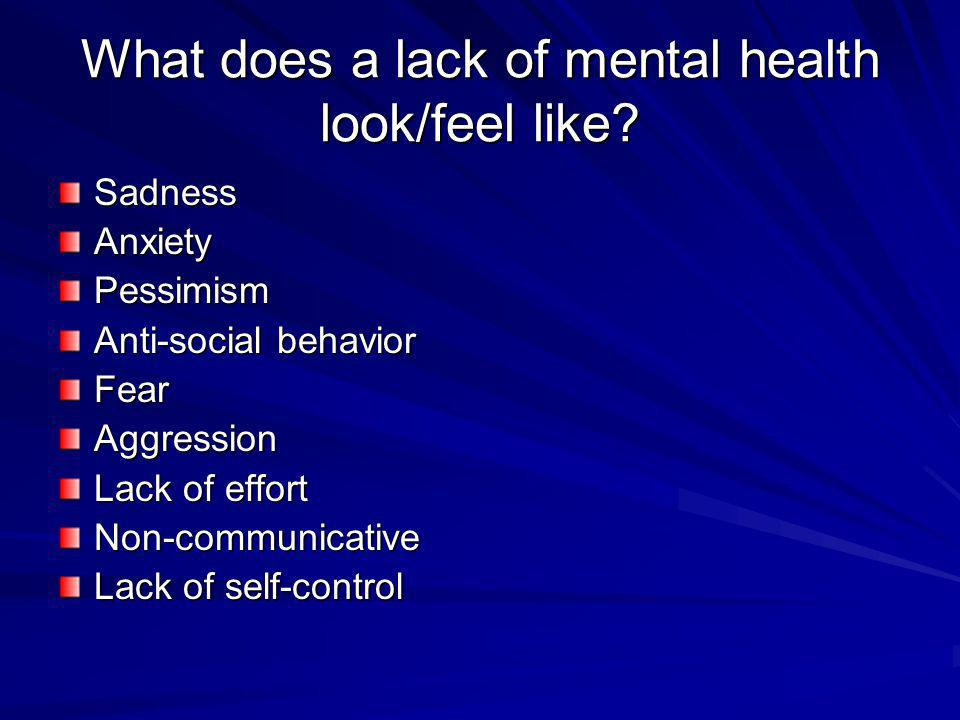 What does a lack of mental health look/feel like
