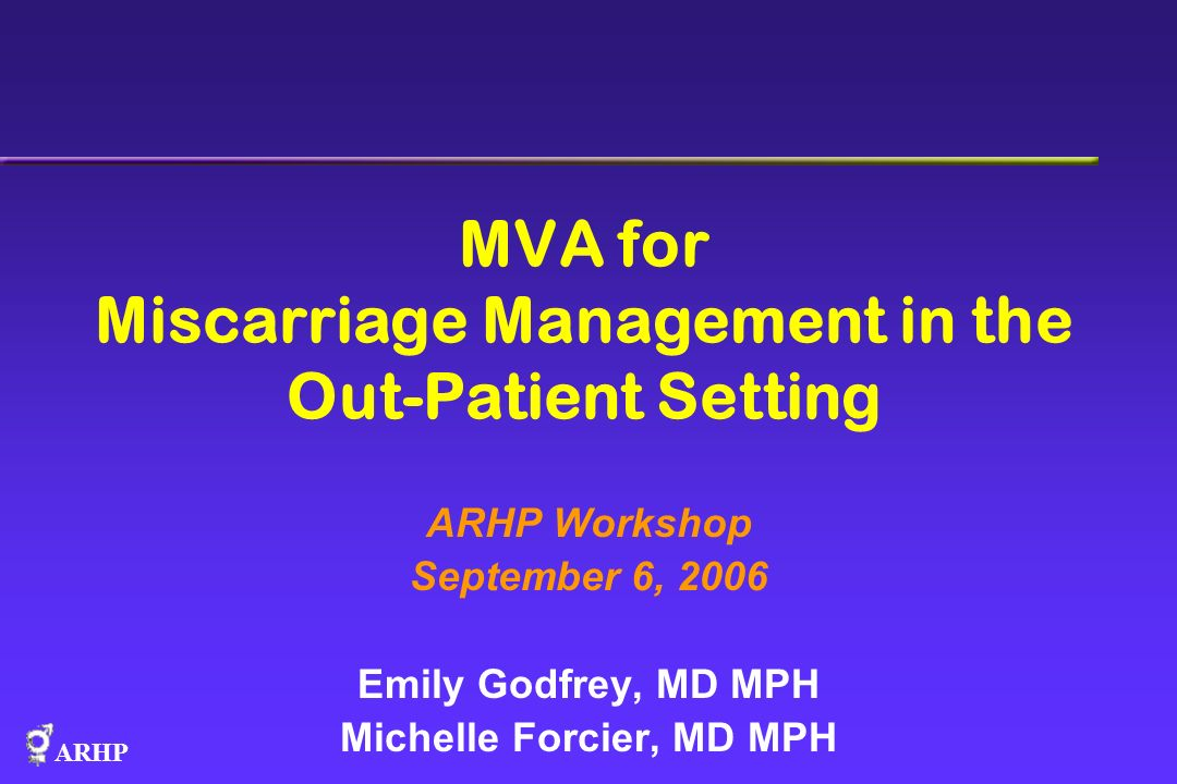 MVA for Miscarriage Management in the Out-Patient Setting