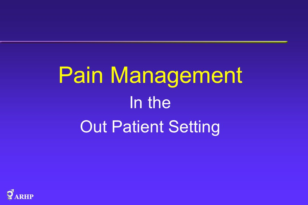 Pain Management In the Out Patient Setting