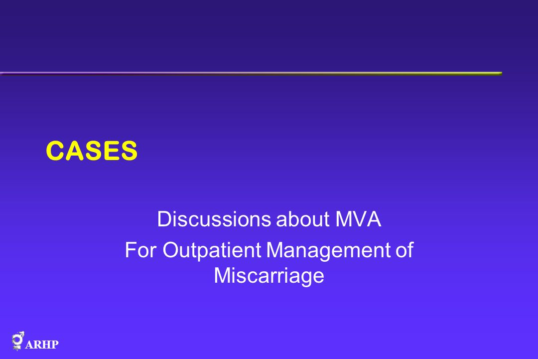 Discussions about MVA For Outpatient Management of Miscarriage
