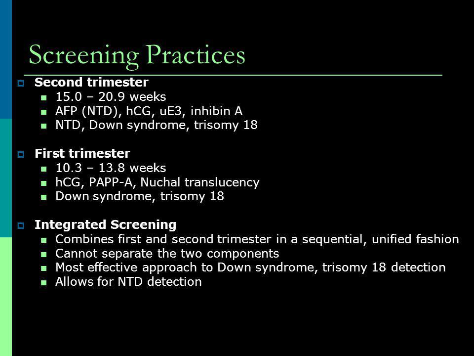 Screening Practices Second trimester 15.0 – 20.9 weeks