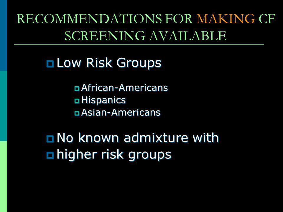 RECOMMENDATIONS FOR MAKING CF SCREENING AVAILABLE