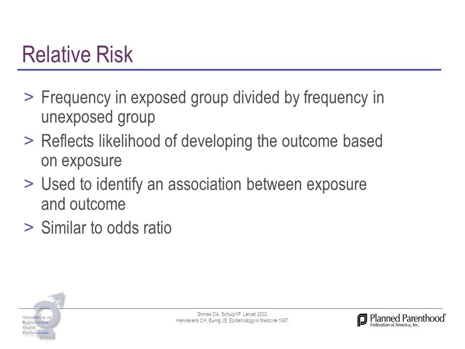 Relative Risk Frequency in exposed group divided by frequency in unexposed group. Reflects likelihood of developing the outcome based on exposure.