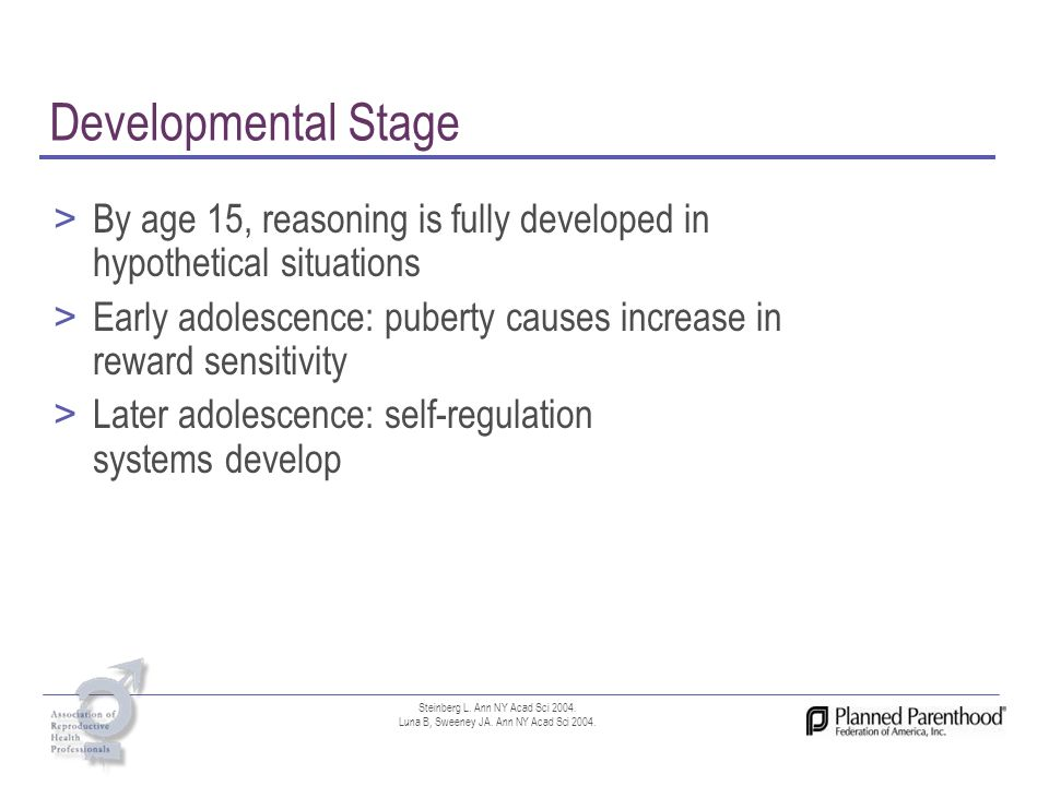 Developmental Stage By age 15, reasoning is fully developed in hypothetical situations.