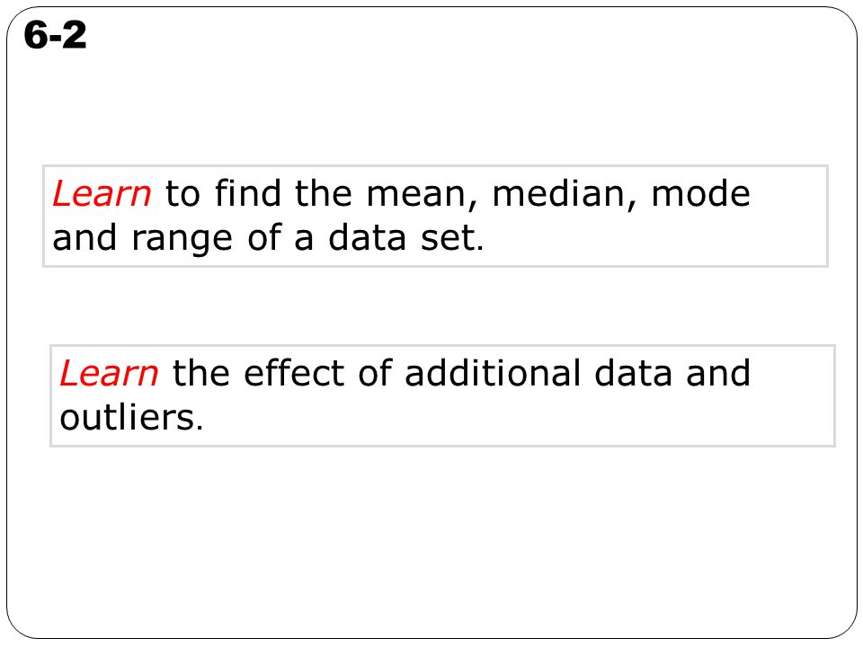 Mean, Median, Mode and Range Additional Data andOutliers - ppt ...