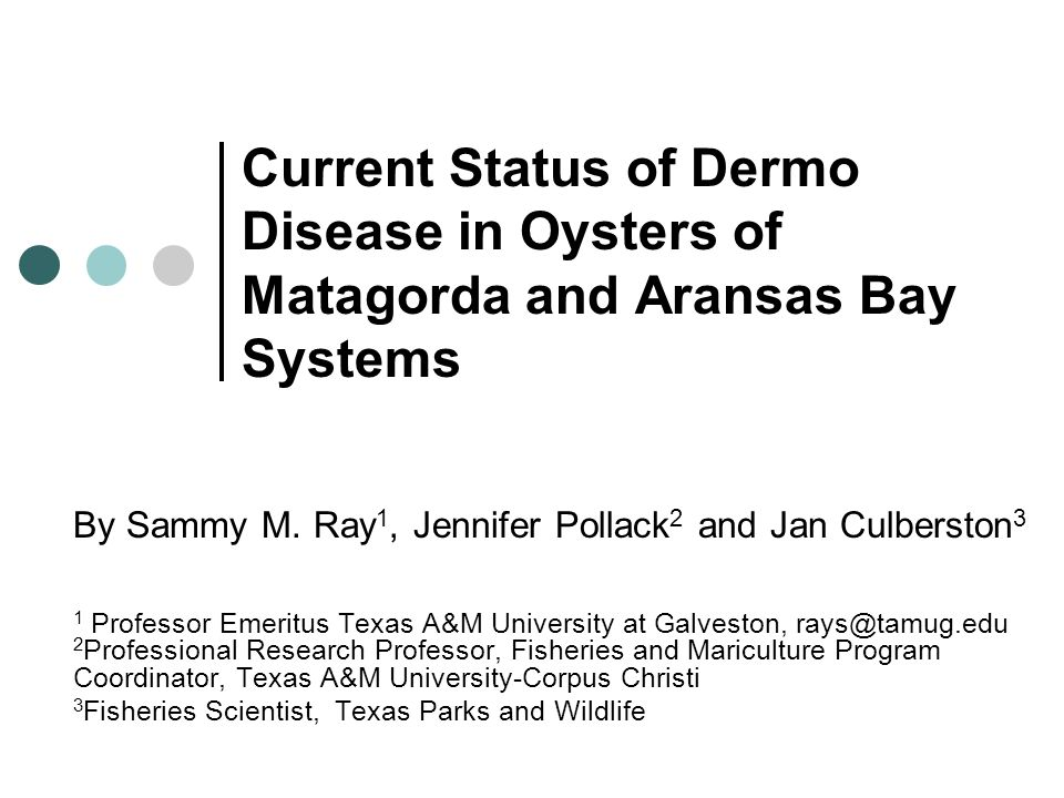 Current Status of Dermo Disease in Oysters of Matagorda and Aransas Bay Systems