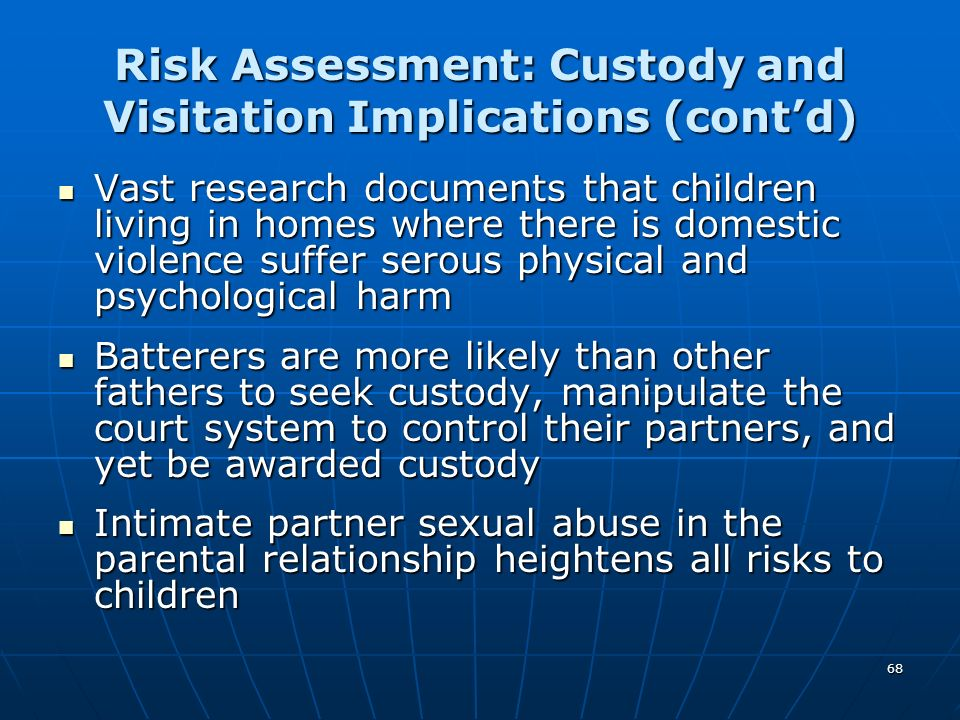 Risk Assessment: Custody and Visitation Implications (cont'd)