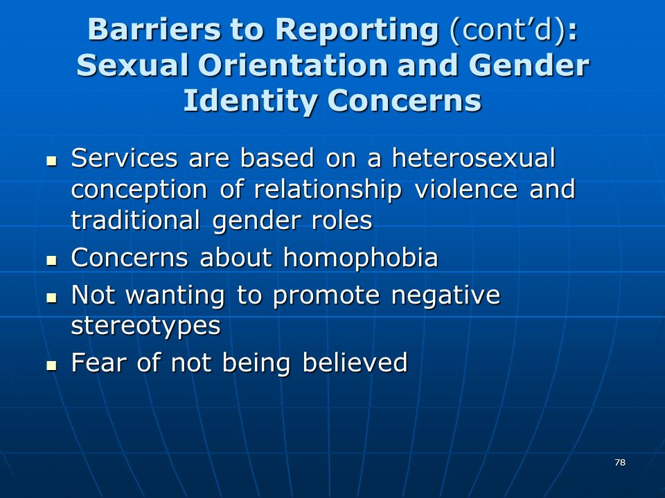 Barriers to Reporting (cont'd): Sexual Orientation and Gender Identity Concerns