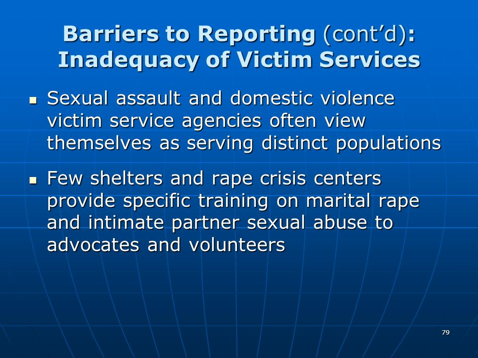 Barriers to Reporting (cont'd): Inadequacy of Victim Services