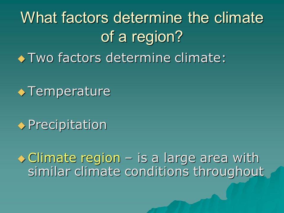 What factors determine the climate of a region