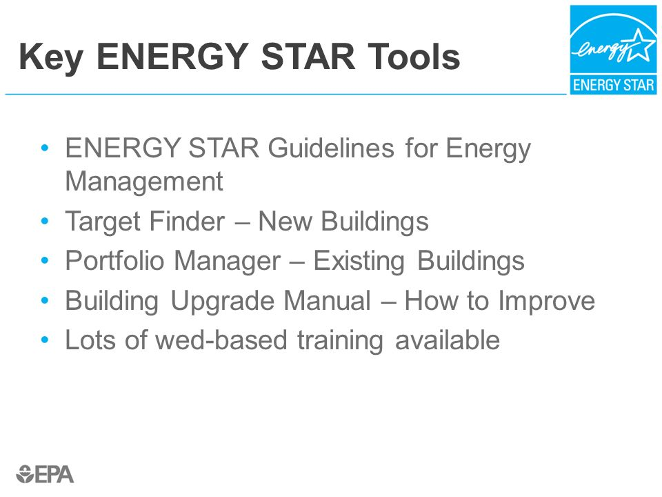 Key ENERGY STAR Tools ENERGY STAR Guidelines for Energy Management