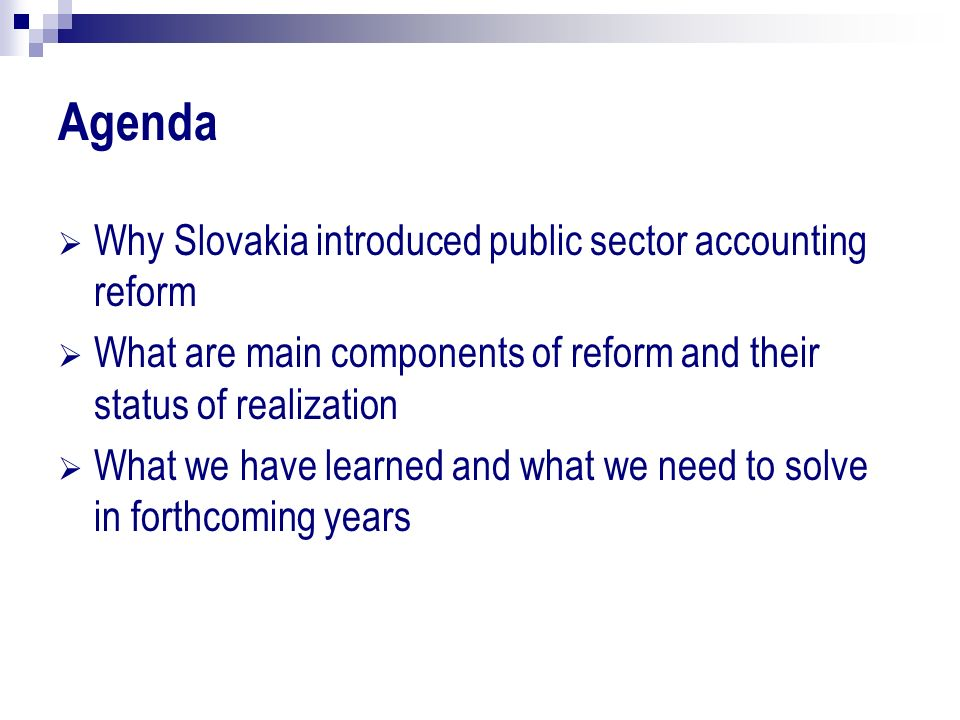 Agenda Why Slovakia introduced public sector accounting reform