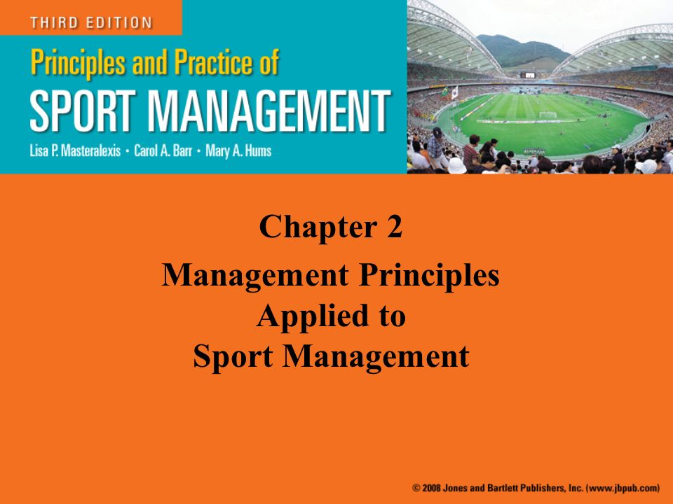 Chapter 2 Management Principles Applied to Sport Management - ppt
