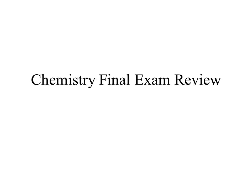 Chemistry Final Exam Review - ppt download
