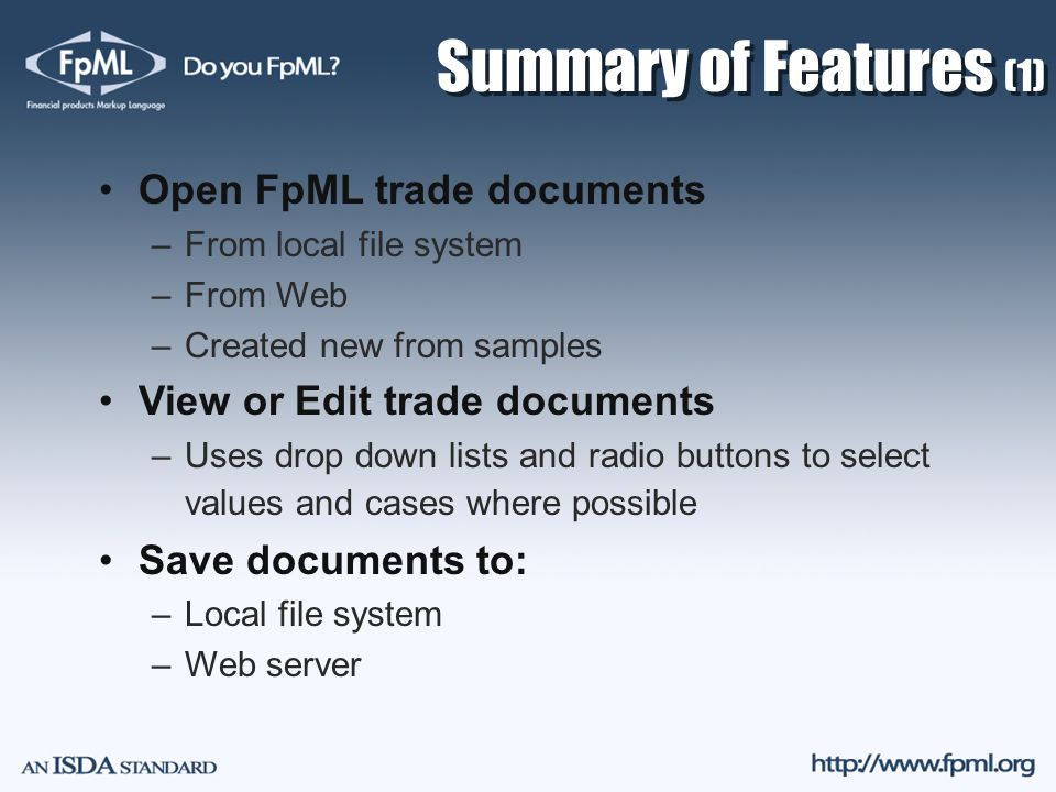 Summary of Features (1) Open FpML trade documents