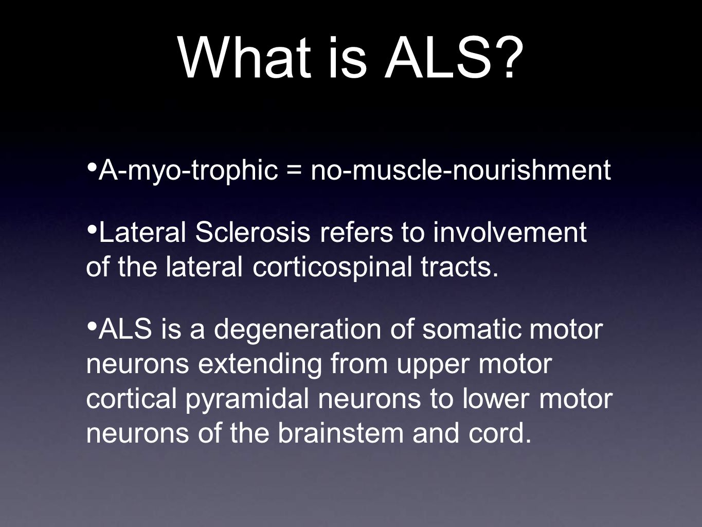 What is ALS A-myo-trophic = no-muscle-nourishment