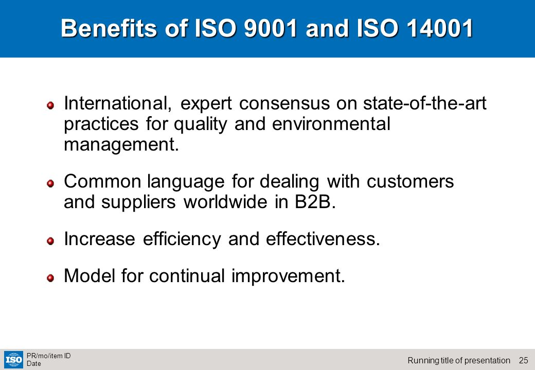 Benefits of ISO 9001 and ISO 14001 International, expert consensus on state-of-the-art practices for quality and environmental management.