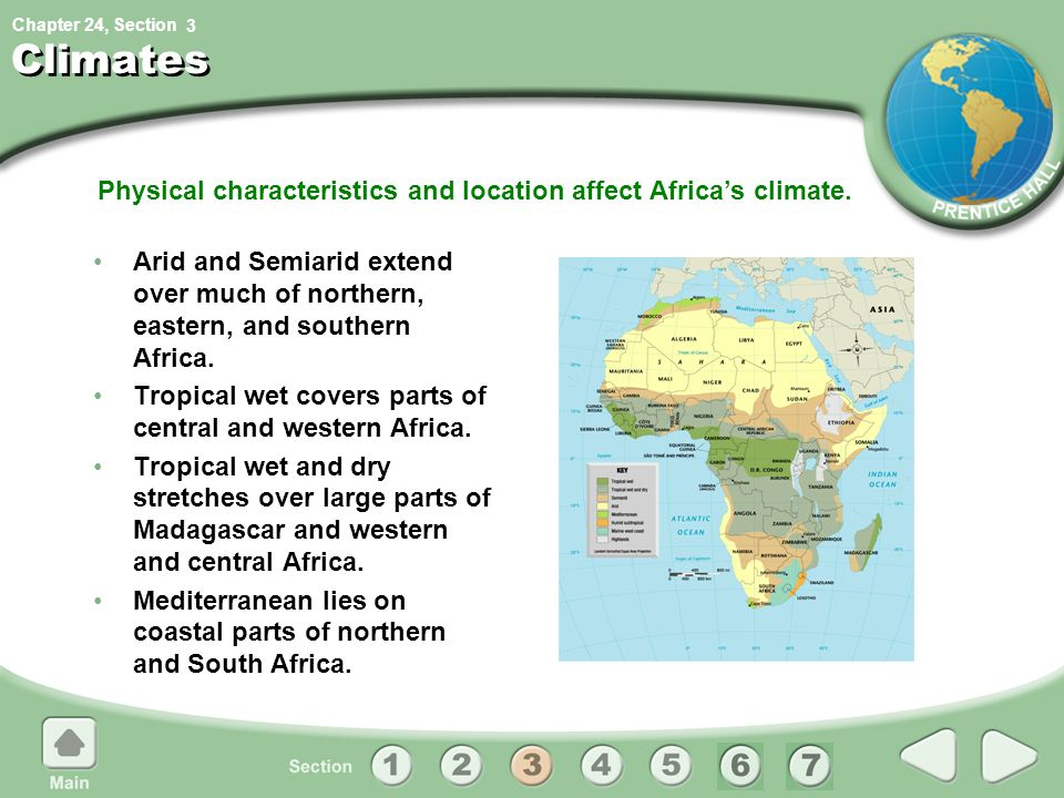 Physical characteristics and location affect Africa's climate.