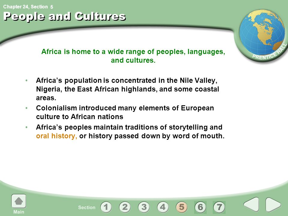 Africa is home to a wide range of peoples, languages, and cultures.