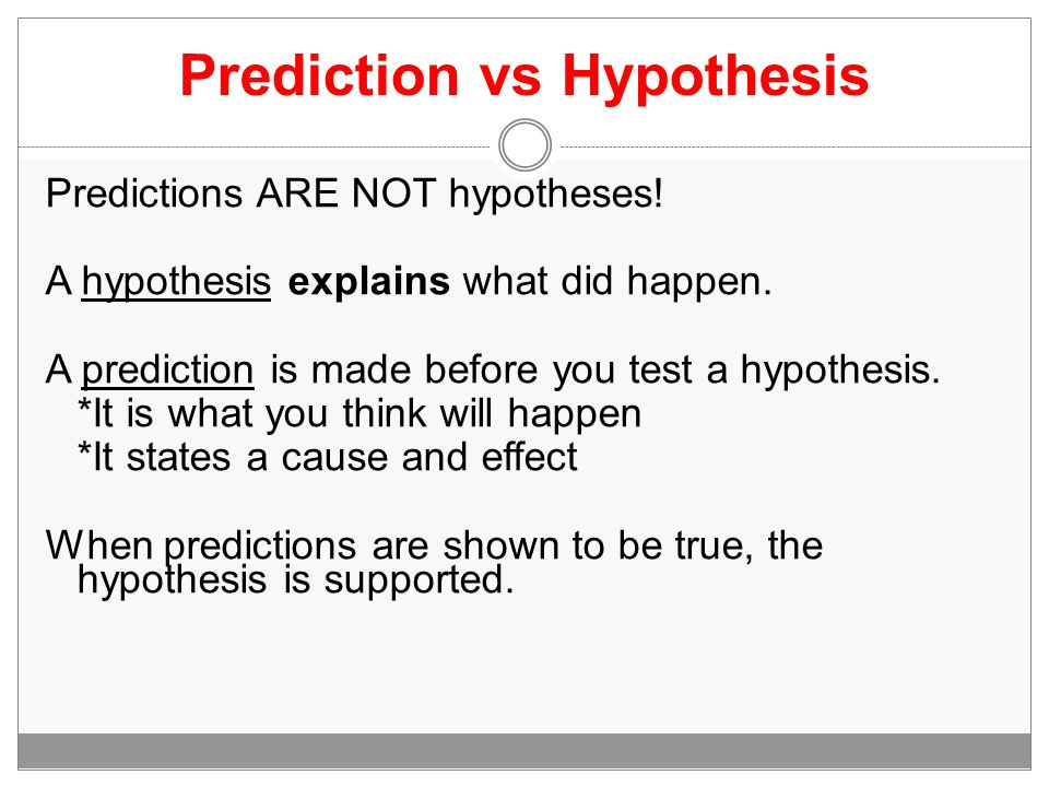 Prediction vs Hypothesis