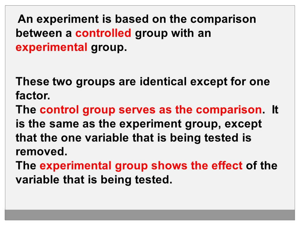 between a controlled group with an experimental group.