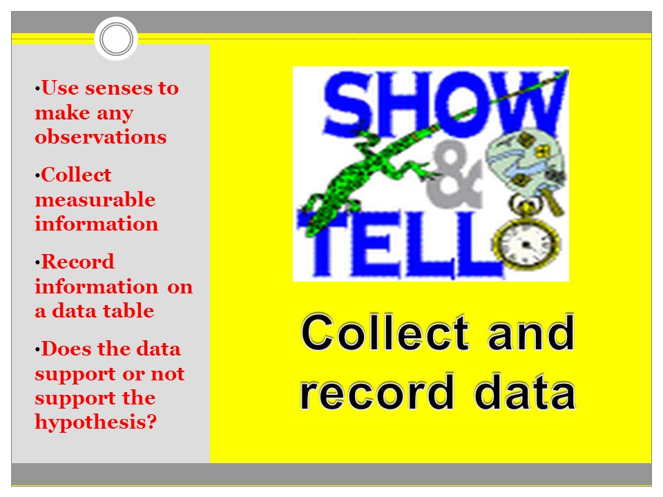 Collect and record data