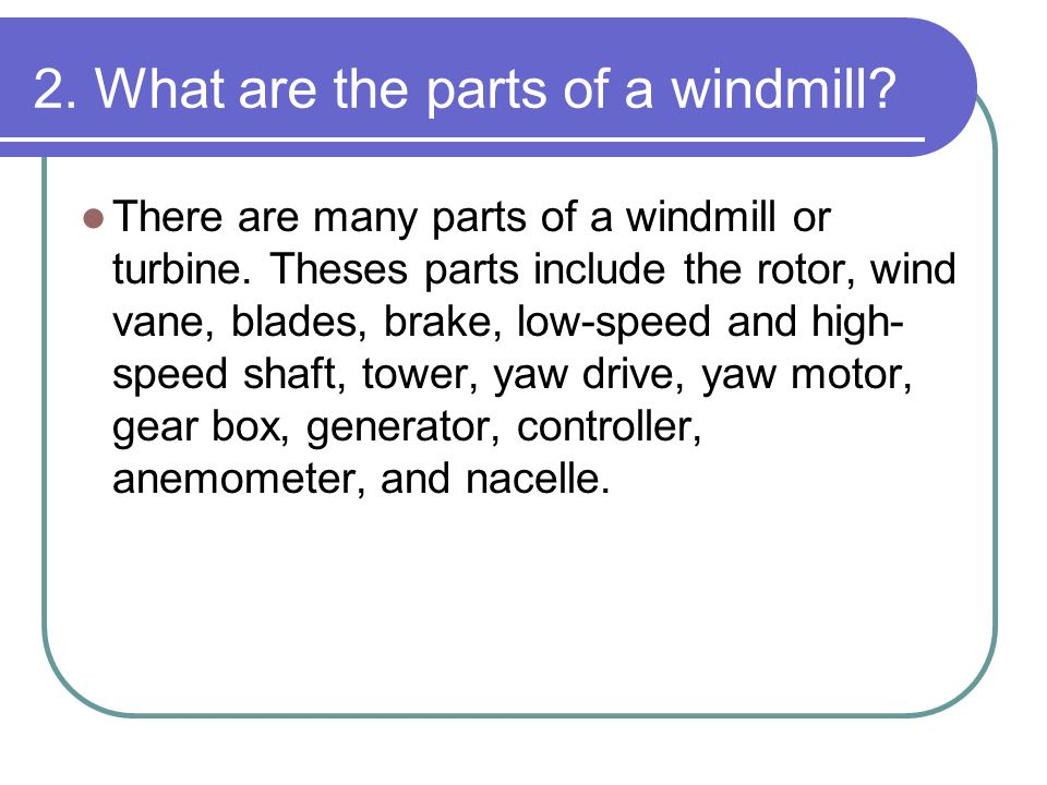 2. What are the parts of a windmill