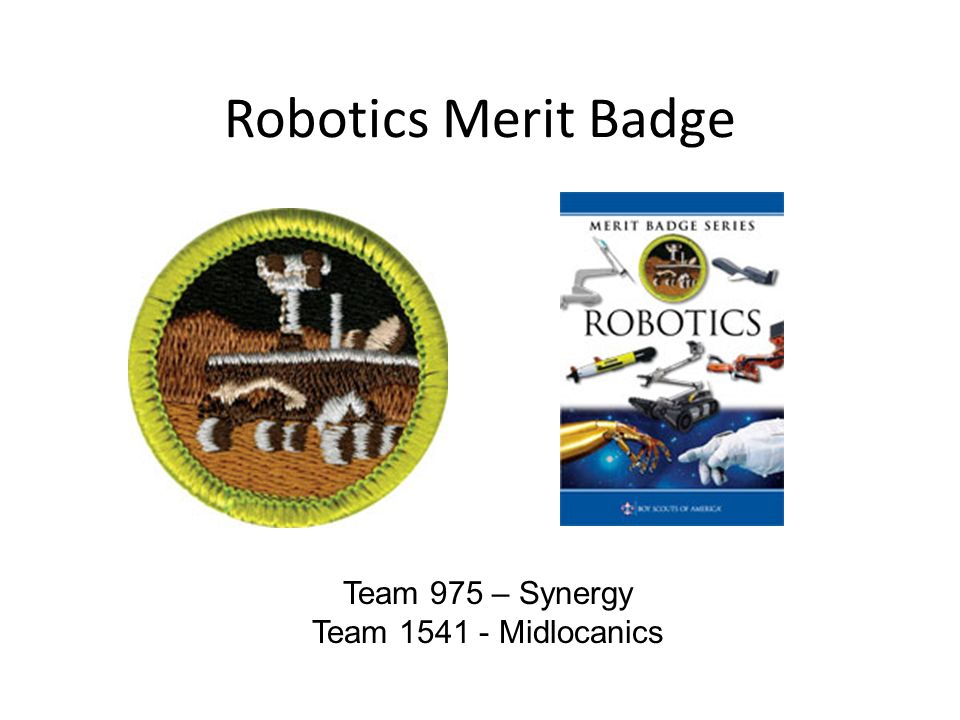Robotics Merit Badge Team 975 Synergy Team Midlocanics Ppt Download
