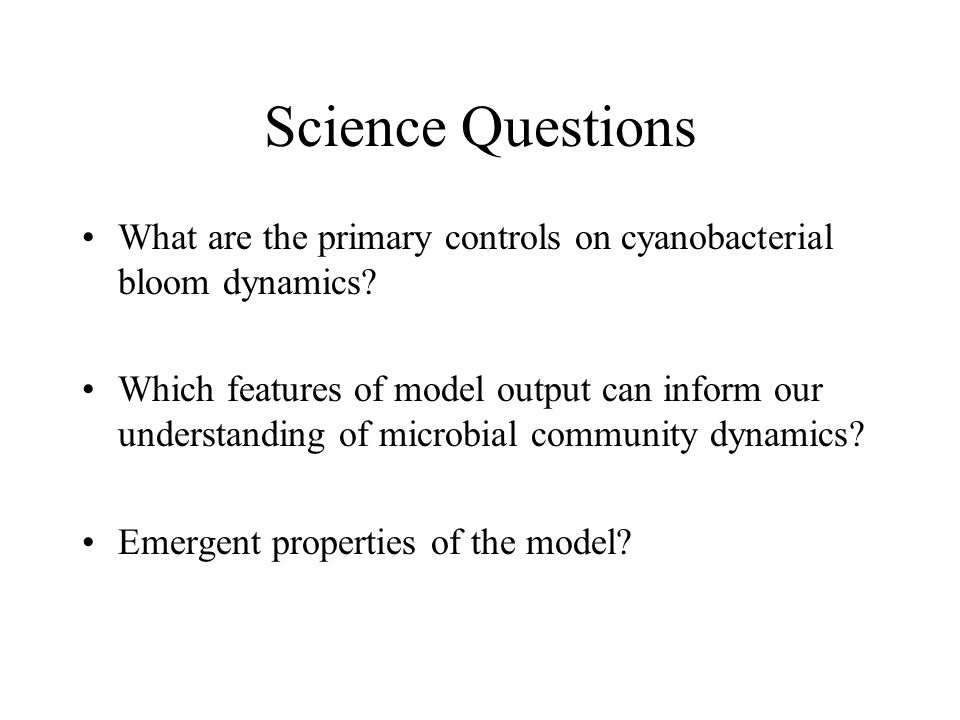 Science Questions What are the primary controls on cyanobacterial bloom dynamics