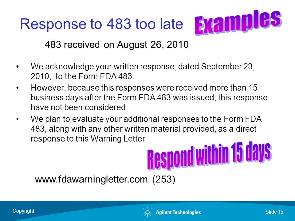Examples Response to 483 too late Respond within 15 days
