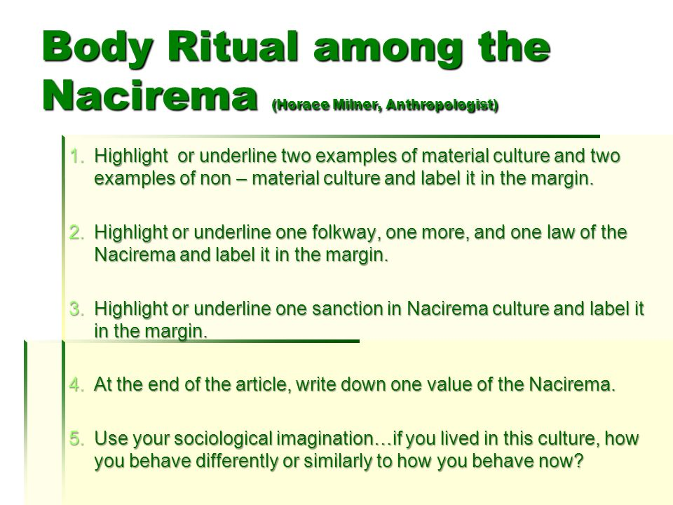 body rital among the nacirema chinese Body ritual among the nacirema horace miner  most cultures exhibit a particular configuration or style a single value or pattern of perceiving the world often leaves its stamp on several institutions in the society.