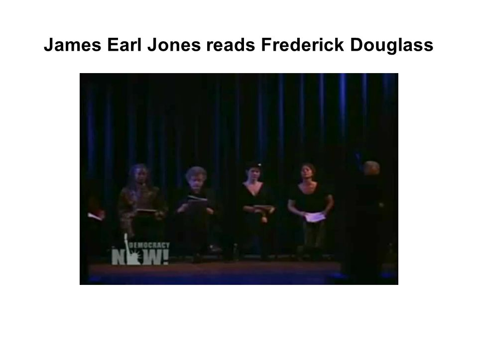 James Earl Jones reads Frederick Douglass