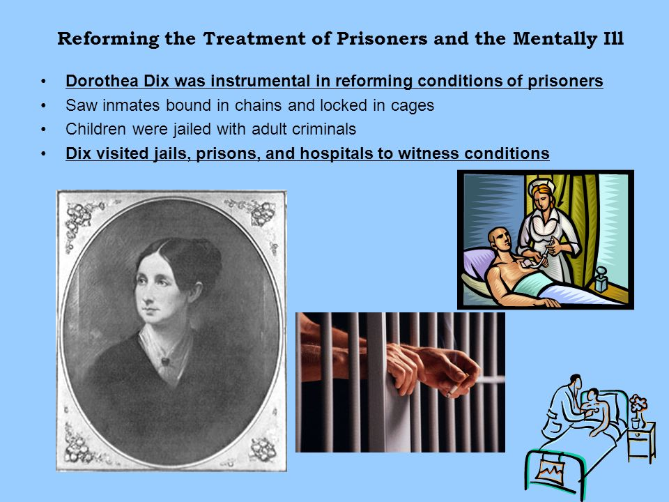 Reforming the Treatment of Prisoners and the Mentally Ill