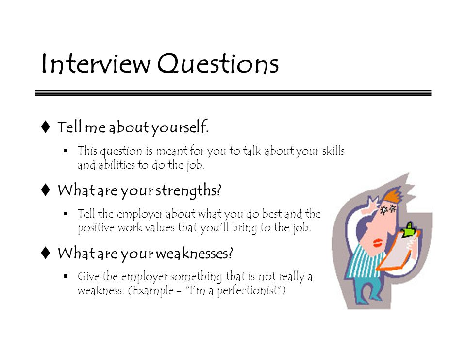 14 Interview Questions Tell Me About Yourself. What Are Your Strengths?