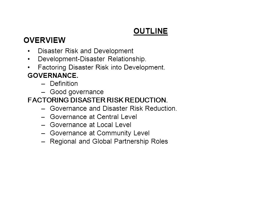 OUTLINE OVERVIEW Disaster Risk and Development
